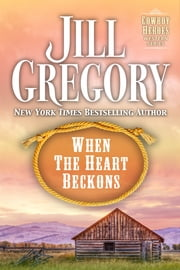 When The Heart Beckons ebook by Jill Gregory