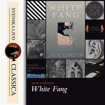 White Fang (unabridged) audiobook by Jack London