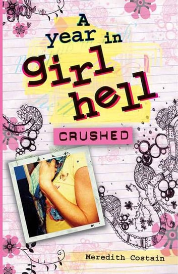 A Year in Girl Hell: Crushed ebook by Meredith Costain