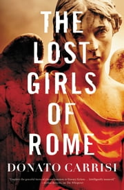 The Lost Girls of Rome ebook by Donato Carrisi