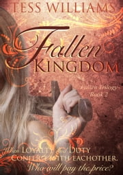 Fallen Kingdom - Fallen Trilogy book 2 ebook by Tess Williams