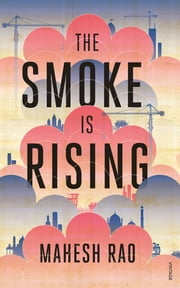 The Smoke is Rising ebook by Mahesh Rao