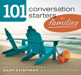 101 Conversation Starters for Families ebook by Ramon L. Presson,Gary D Chapman