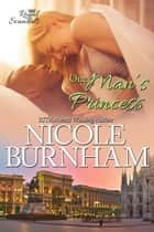 One Man's Princess ebook by Nicole Burnham