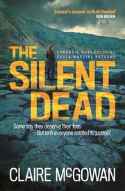 The Silent Dead (Paula Maguire 3) - An Irish crime thriller of danger, death and justice ebook by Claire McGowan