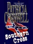 Southern Cross ebook by Patricia Cornwell