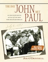 The Day John Met Paul - An Hour-by-Hour Account of How the Beatles Began ebook by Jim O'Donnell