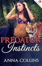 Shapeshifter Romance - Predator Instincts, #5 ebook by Anna Collins