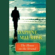The House on the Strand audiobook by Daphne du Maurier