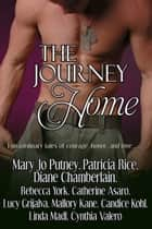 The Journey Home ebook by Mary Jo Putney, Diane Chamberlain, Catherine Asaro,...