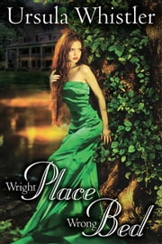 Wright Place, Wrong Bed ebook by Ursula Whistler
