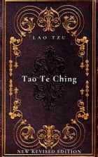 Tao Te Ching - New Revised Edition ebook by Lao Tzu