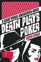 Death Plays Poker ebook by Robin Spano