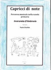 Capricci in note. Percorso musicale nella scuola primaria ebook by Kobo.Web.Store.Products.Fields.ContributorFieldViewModel