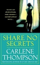 Share No Secrets ebook by Carlene Thompson