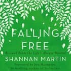 Falling Free - Rescued from the Life I Always Wanted audiobook by Shannan Martin