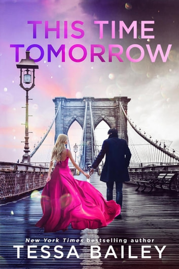 This Time Tomorrow ebook by Tessa Bailey