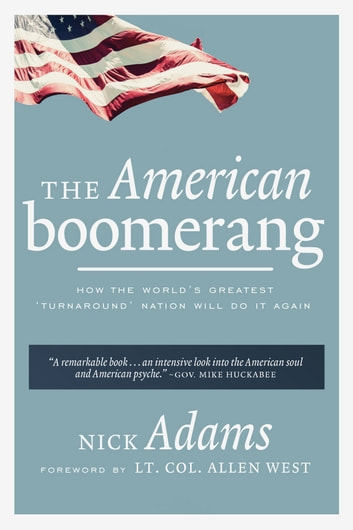 The American Boomerang - How the World's Greatest 'Turnaround' Nation Will Do It Again ebook by Adams Nick