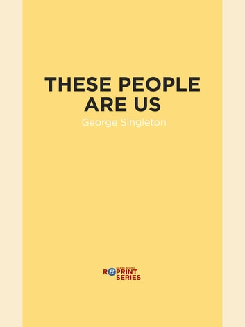 These People Are Us ebook by George Singleton