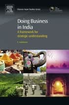 Doing Business in India - A Framework for Strategic Understanding ebook by Chandrashekhar Lakshman