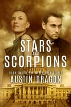 Stars and Scorpions ebook by Austin Dragon
