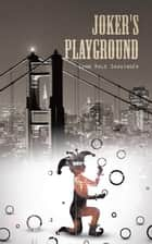 Joker's Playground ebook by Lynn Hale Shauingér
