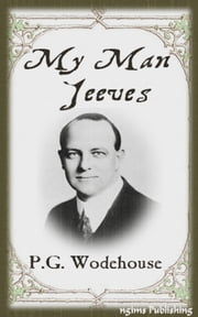 My Man Jeeves (Illustrated + Audiobook Donwload Link + Active TOC) ebook by P. G. Wodehouse