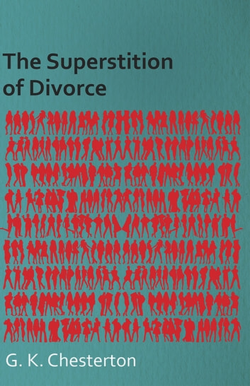The Superstition of Divorce ebook by G. K. Chesterton