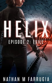 Helix: Episode 2 (Exile) ebook by Nathan M Farrugia