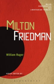 Milton Friedman ebook by Dr. William Ruger