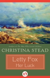 Letty Fox - Her Luck ebook by Christina Stead