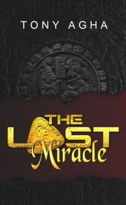 The Lost Miracle ebook by Tony Agha