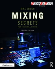 Mixing Secrets for the Small Studio ebook by Mike Senior