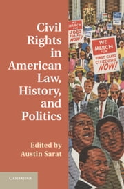 Civil Rights in American Law, History, and Politics ebook by Austin Sarat