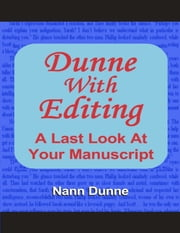 Dunne With Editing - A Last Look At Your Manuscript ebook by Nann Dunne