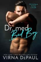 Dr. med. Bad Boy ebook by Virna DePaul