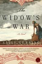 The Widow's War - A Novel ebook by Sally Cabot Gunning
