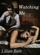 Watching Me eBook by Lilian Bair
