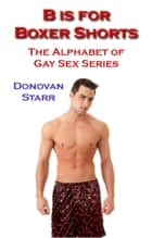 B is for Boxer Shorts ebook by Donovan Starr
