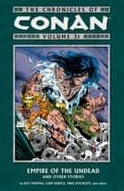 The Chronicles of Conan Volume 31: Empire of the Undead and Other Stories ebook by Roy Thomas, Sebastian Fiumara