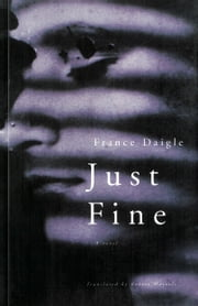 Just Fine ebook by France Daigle