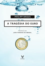 A Tragédia do Euro ebook by Philipp Bagus