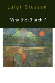 Why the Church? ebook by Luigi Giussani