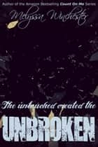 Unbroken ebook by Melyssa Winchester