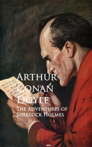 The Adventures of Sherlock Holmes - Bestsellers and famous Books ebook by Arthur Conan Doyle