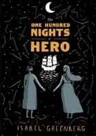The One Hundred Nights of Hero ebook by Isabel Greenberg