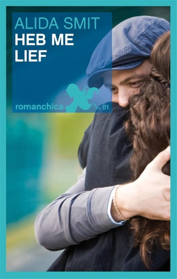 Heb me lief ebook by Alida Smit