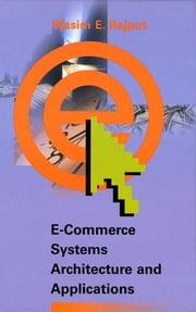 E-Commerce Systems Architecture and Applications ebook by Rajput, Wasim