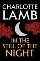 In the Still of the Night ebook by Charlotte Lamb