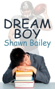 Dream Boy ebook by Shawn Bailey